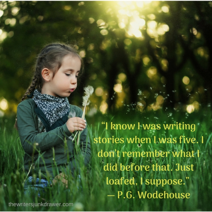 """I know I was writing stories when I was five. I don_t remember what I did before that. Just loafed, I suppose."" ― P.G. Wodehouse"