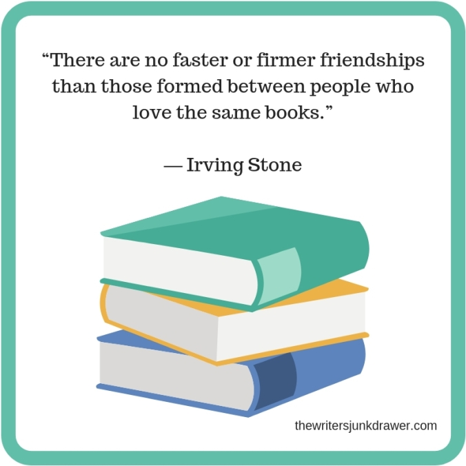 """There are no faster or firmer friendships than those formed between people who love the same books.""― Irving Stone"