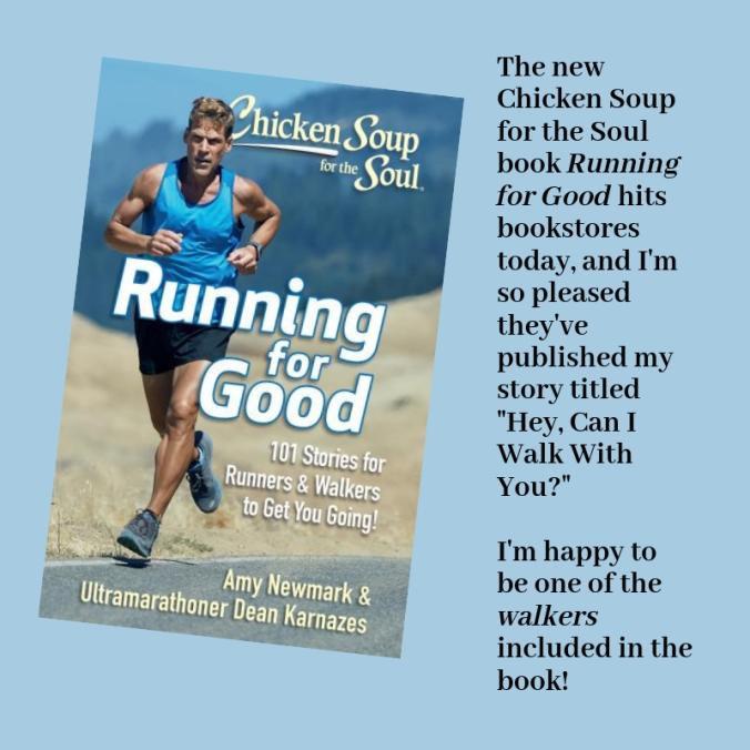 "The new chicken Soup for the Soul book Running for Good is being published today, and I'm so pleased they've published my story titled ""Hey, Can I Walk With You?""-2.jpg"